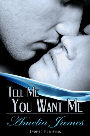 Tell Me You Want Me (2012)