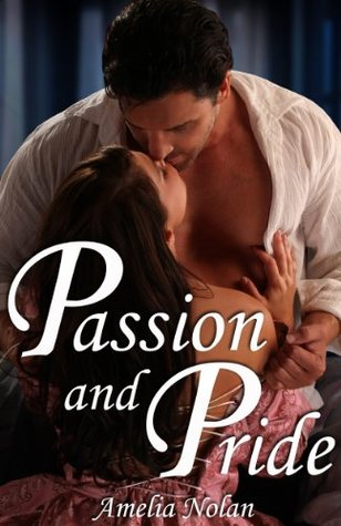 Passion and Pride (A Historical Romance) (2012)