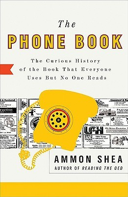 The Phone Book: The Curious History of the Book That Everyone Uses But No One Reads (2010)