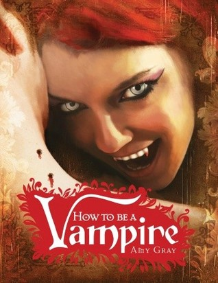How to Be a Vampire: A Fangs-On Guide for the Newly Undead (2009)
