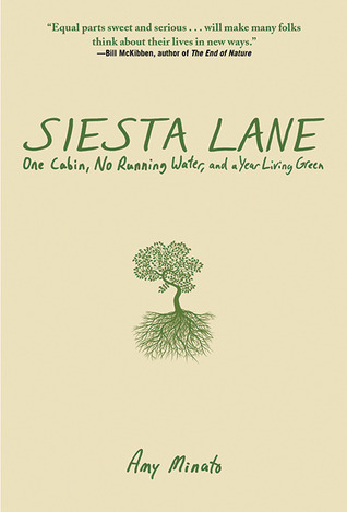 Siesta Lane: A Year Unplugged, or, The Good Intentions of Ten People, Two Cats, One Old Dog, Eight Acres, One Telephone, Three Cars, and Twenty Miles to the Nearest Town (2009)