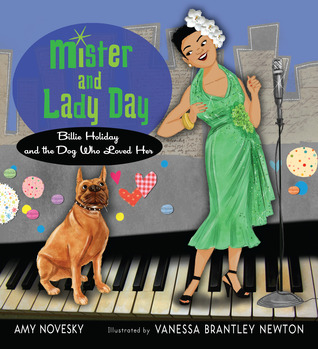 Mister and Lady Day: Billie Holiday and the Dog Who Loved Her (2013)