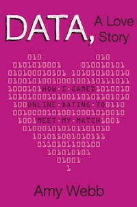 Data, A Love Story: How I Gamed Online Dating to Meet My Match (2013)