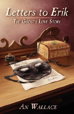 Letters to Erik: The Ghost's Love Story (2008)