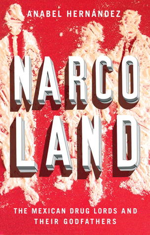 Narcoland: The Mexican Drug Lords And Their Godfathers (2010)