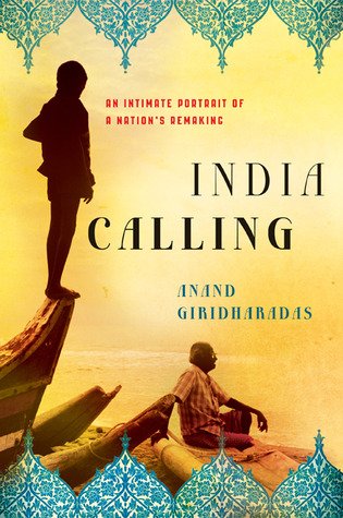 India Calling: An Intimate Portrait of a Nation's Remaking (2011)