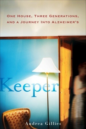 Keeper: One House, Three Generations, and a Journey into Alzheimer's (2010)
