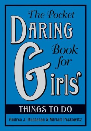 The Pocket Daring Book for Girls: Things to Do (2008)