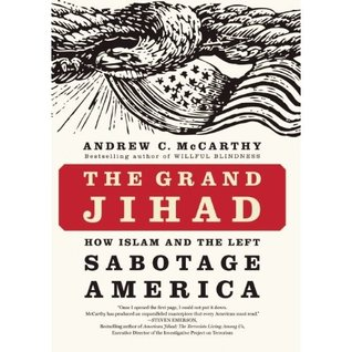 The Grand Jihad: How Islam and the Left Sabotage America (2010)