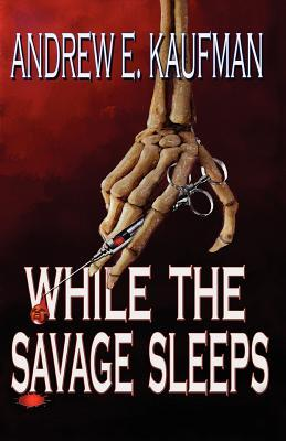 While the Savage Sleeps (2010)
