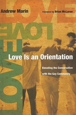Love Is an Orientation: Elevating the Conversation with the Gay Community (2009)