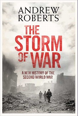 The Storm of War: A New History of the Second World War (2009)