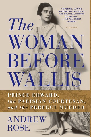 The Woman Before Wallis: Prince Edward, the Parisian Courtesan, and the Perfect Murder (2013)