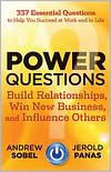 Power Questions - Build Relationships, Win New Business and Influence Others (2012)