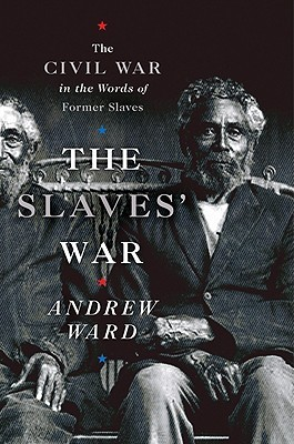 The Slaves' War: The Civil War in the Words of Former Slaves (2008)