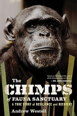 The Chimps of Fauna Sanctuary: A True Story of Resilience and Recovery (2011)