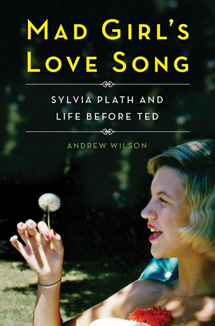 Mad Girl's Love Song: Sylvia Plath and Life Before Ted (2013)