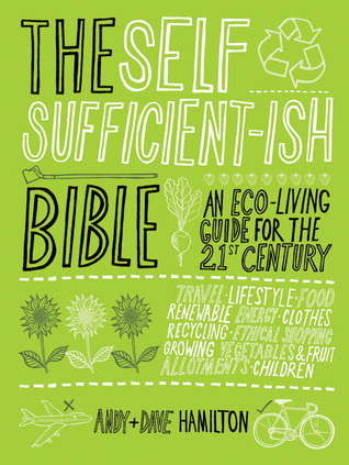 The Self Sufficient-ish Bible: An Eco-living Guide for the 21st Century (2008)