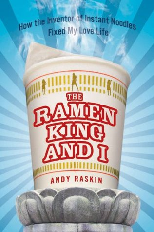 The Ramen King and I: How the Inventor of Instant Noodles Fixed My Love Life (2009)