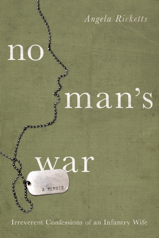 No Man's War: Irreverent Confessions of an Infantry Wife (2014)