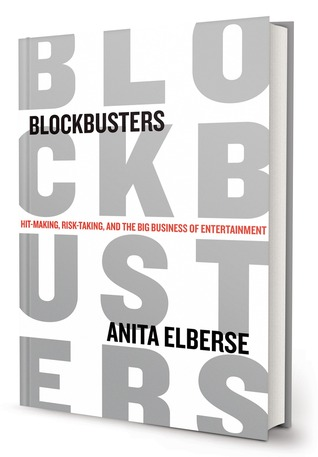 Blockbusters: Hit-making, Risk-taking, and the Big Business of Entertainment (2013)