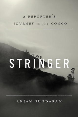 Stringer: A Reporter's Journey in the Congo (2014)