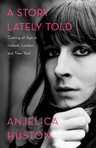 A Story Lately Told: Coming of Age in Ireland, London, and New York (2013)