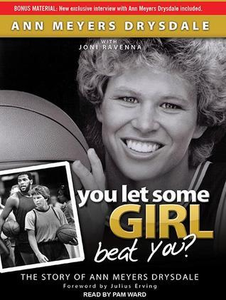 You Let Some Girl Beat You? The Story of Ann Meyers Drysdale (2012)