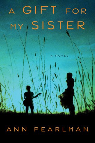 A Gift for My Sister: A Novel (2012)