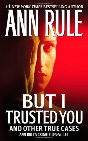But I Trusted You and Other True Cases (2009)