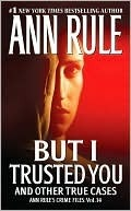 But I Trusted You: Ann Rule's Crime Files #14 (2000)