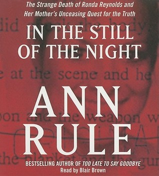 In the Still of the Night: The Strange Death of Ronda Reynolds and Her Mother's Unceasing Quest for the Truth (2010)