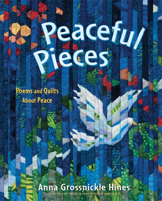 Peaceful Pieces: Poems and Quilts About Peace (2011)