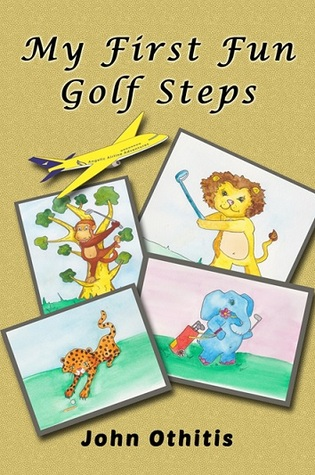 My First Fun Golf Steps (My First Travel Books Series) (2014)