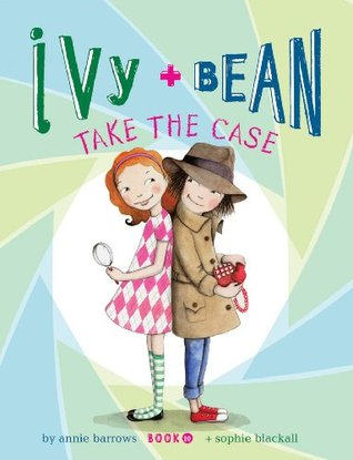 Ivy and Bean (Book 10): Ivy and Bean Take the Case (2013)