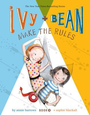 Ivy and Bean (Book 9): Ivy and Bean Make the Rules (2012)