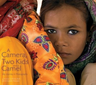 A Camera, Two Kids, and a Camel: My Journey in Photographs (2008)