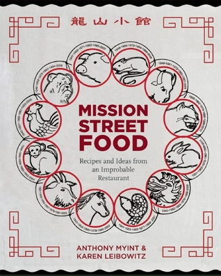 Mission Street Food: Recipes and Ideas from an Improbable Restaurant (2011)