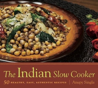 The Indian Slow Cooker: 50 Healthy, Easy, Authentic Recipes (2010)