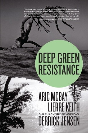 Deep Green Resistance: Strategy to Save the Planet (2011)