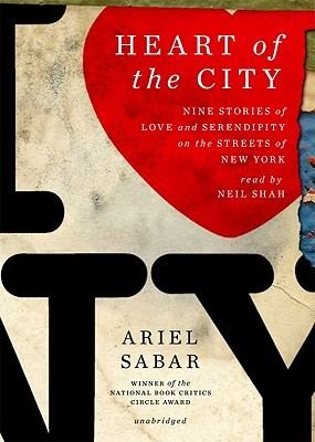 Heart of the City: Nine Stories of Love and Serendipity on the Streets of New York (2011)
