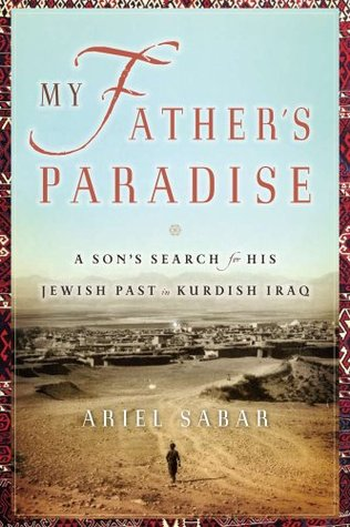 My Father's Paradise: A Son's Search for His Jewish Past in Kurdish Iraq (2008)