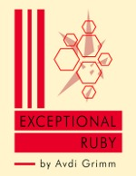 Exceptional Ruby: Master the Art of Handling Failure in Ruby (2000)