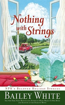 Nothing with Strings: NPR's Beloved Holiday Stories (2008)