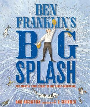 Ben Franklin's Big Splash: The Mostly True Story of His First Invention (2014)