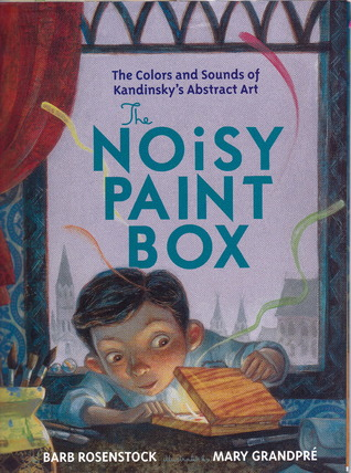 The Noisy Paint Box: The Colors and Sounds of Kandinsky's Abstract Art (2014)