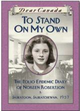 To Stand On My Own: The Polio Epidemic Diary of Noreen Robertson, Saskatoon, Saskatchewan, 1937