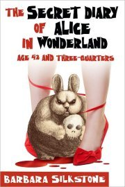 The Secret Diary of Alice in Wonderland, Age 42 and Three-Quarters (2010)