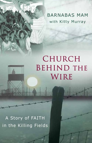 Church Behind the Wire: A Story of Faith in the Killing Fields (2012)