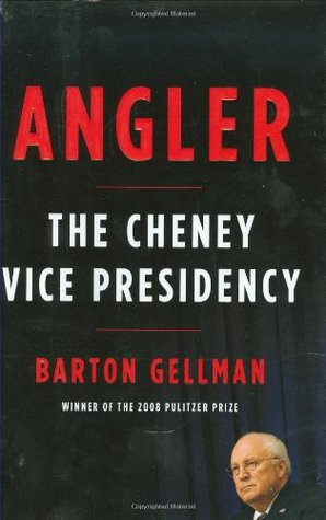 Angler: The Cheney Vice Presidency